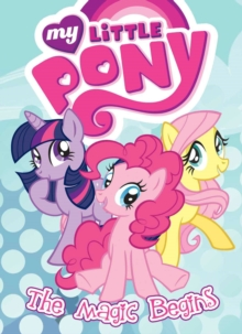 My Little Pony The Magic Begins, Paperback Book