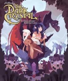 Jim Henson's The Dark Crystal: A Discovery Adventure, PDF eBook