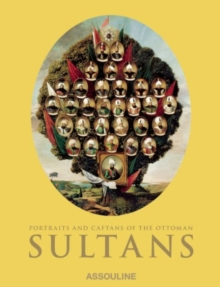 Portraits and Caftans of the Ottoman Sultans, Hardback Book