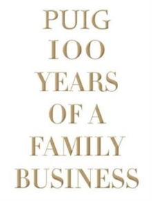 Puig: 100 Yrs of a Family Business,  Book