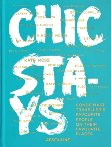 Chic Stays : Conde Nast Traveller� s Favorite People on their Favorite Places, Hardback Book