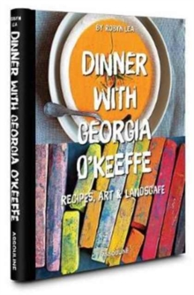 Dinner with Georgia O'Keeffe : Recipes,Art, Landscape, Spiral bound Book
