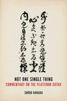 Not One Single Thing : A Commentary on the Platform Sutra, Paperback Book