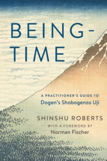 Being-Time : A Practitioner's Guide to Dogen's Shobogenzo Uji, EPUB eBook