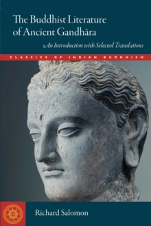 Buddhist Literature of Ancient Gandhara : An Introduction with Selected Translations, EPUB eBook