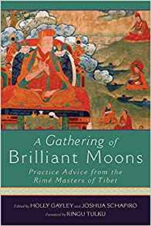 A Gathering of Brilliant Moons : Practice Advice from the Rime Masters of Tibet, Paperback Book