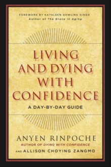 Living and Dying with Confidence : A Day-by-Day Guide, Paperback Book