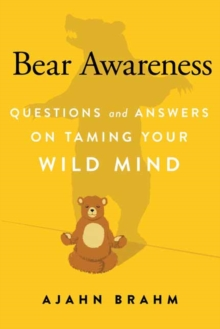Bear Awareness : Questions and Answers on Taming Your Wild Mind, Paperback Book