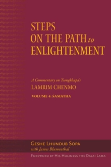Steps on the Path to Enlightenment : A Commentary on Tsongkhapa's Lamrim Chenmo, Volume 4: Samatha Volume 4, Hardback Book