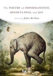 The Poetry of Impermanence, Mindfulness, and Joy, Paperback Book