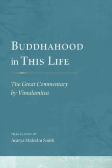 Buddhahood in This Life : The Great Commentary by Vimalamitra, Hardback Book