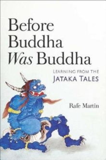 Before Buddha Was Buddha : Learning from the Jataka Tales, Paperback Book