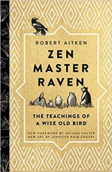 Zen Master Raven : The Teachings of a Wise Old Bird, Hardback Book