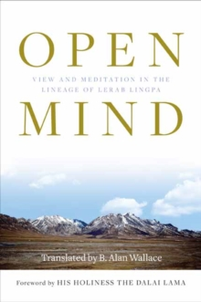 Open Mind : View and Meditation in the Lineage of Lerab Linga, Paperback / softback Book