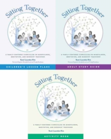 Sitting Together : A Family Centered Curriculum on Mindfulness, Paperback / softback Book
