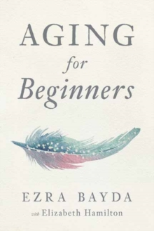 Aging for Beginners, Paperback / softback Book