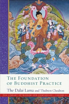 The Foundation of Buddhist Practice : The Library of Wisdom and Compassion Volume 2, Hardback Book