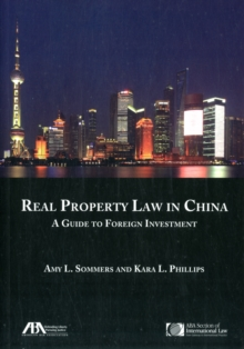 Real Property Law in China : A Guide to Foregin Investment, Paperback Book