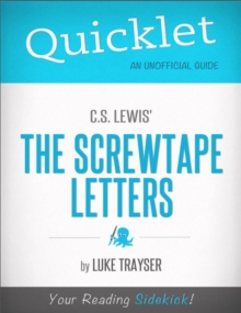 Quicklet on C.S. Lewis' The Screwtape Letters : Chapter-By-Chapter Commentary & Summary, EPUB eBook