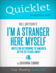 Quicklet on Bill Bryson's I'm a Stranger Here Myself: Notes on Returning to America After 20 Years Away, EPUB eBook