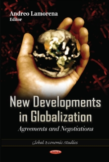 New Developments in Globalization : Agreements & Negotiations, Hardback Book