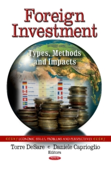 Foreign Investment : Types, Methods & Impacts, Hardback Book