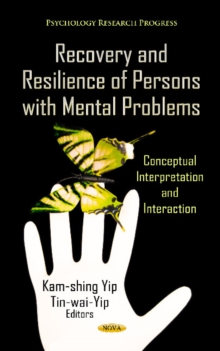 Recovery & Resilience of Persons with Mental Problems : Conceptual Interpretation & Interaction, Hardback Book
