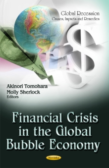 Financial Crisis in the Global Bubble Economy, Paperback Book