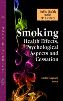 Smoking : Health Effects, Psychological Aspects & Cessation, Hardback Book