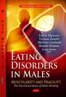 Eating Disorders in Males : Muscularity & Fragility -- The Two-Faced Ianus of Male Identity, Paperback Book