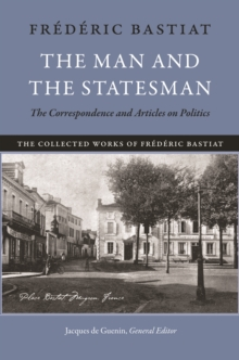 The Man and the Statesman : The Correspondence and Articles on Politics, EPUB eBook