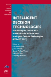 Intelligent Decision Technologies : Proceedings of the 5th Kes International Conference on Intelligent Decision Technologies (Kes-Idt 2013), Paperback Book