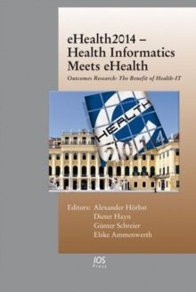 Ehealth2014 - Health Informatics Meets Ehealth : Outcomes Research: the Benefit of Health-it, Hardback Book