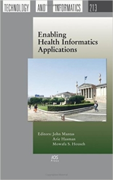 ENABLING HEALTH INFORMATICS APPLICATIONS, Hardback Book