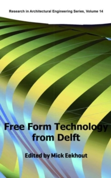 FREE FORM TECHNOLOGY FROM DELFT, Spiral bound Book