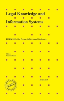 Legal Knowledge and Information Systems : Jurix 2015: The Twenty-Eighth Annual Conference, Hardback Book