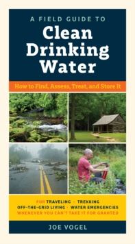 A Field Guide to Clean Drinking Water, Paperback / softback Book