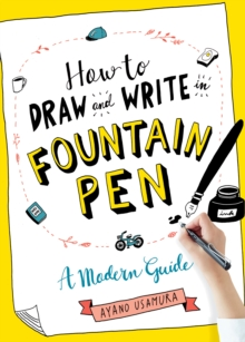 How to Draw and Write in Fountain Pen, Paperback / softback Book