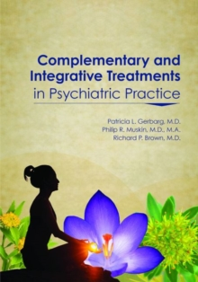 Complementary and Integrative Treatments in Psychiatric Practice, Paperback Book