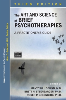 The Art and Science of Brief Psychotherapies : A Practitioner's Guide, Paperback Book