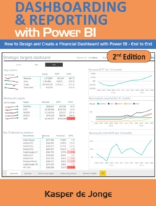 Dashboarding & Reporting with Power BI : How to Design and Create a Financial Dashboard with Power BI - End to End, Paperback Book