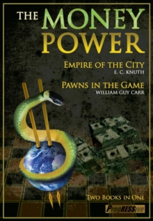 The Money Power : Pawns in the Game & Empire of the City, Paperback / softback Book