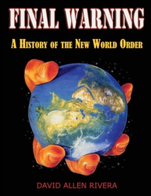 Final Warning : A History of the New World Order Part one, Paperback / softback Book