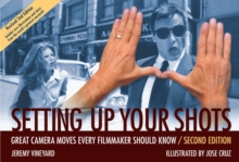 Setting Up Your Shots : Great Camera Moves Every Filmmaker Should Know, EPUB eBook