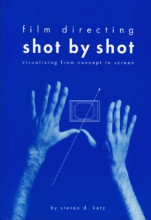 Film Directing Shot by Shot : Visualizing from Concept to Screen, EPUB eBook