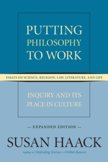 Putting Philosophy To Work, Paperback Book