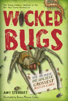 Wicked Bugs (Young Readers Edition) : The Meanest, Deadliest, Grossest Bugs on Earth, Paperback Book
