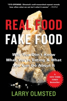 Real Food/Fake Food : Why you don't know what you're eating and what you can do about it, Paperback Book