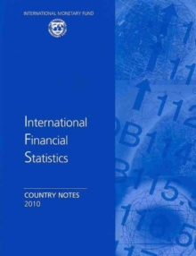 International Financial Statistics 2010 : Country Notes / Yearbook, Paperback / softback Book