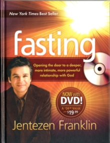 Fasting : Opening the Door to a Deeper, More Intimate, More Powerful Relationship with God, Mixed media product Book